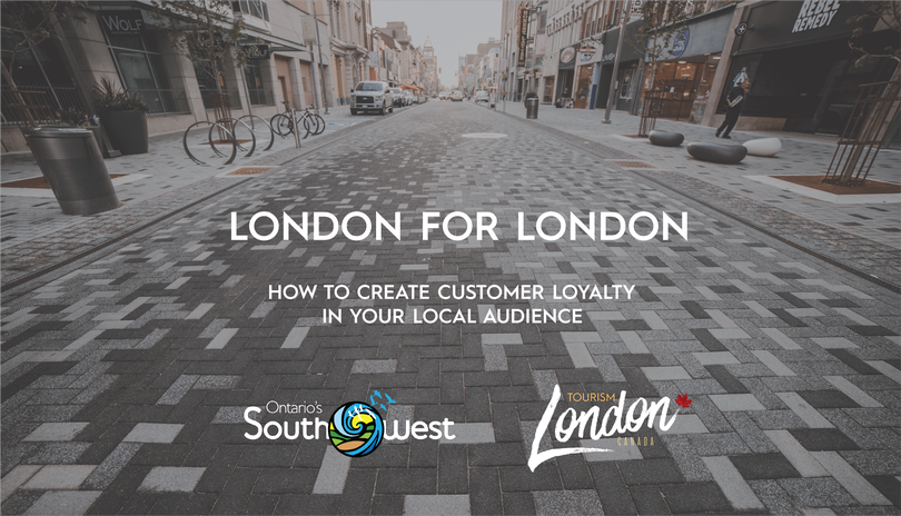 London for London - How to Create Customer Loyalty in Your Local Audience
