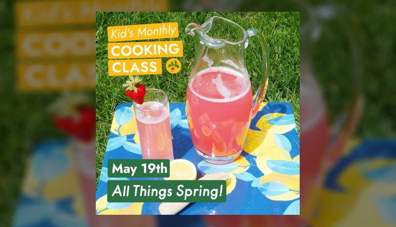 Growing Chefs! Ontario Virtual Kids Monthly Cooking Class: All Things Spring!