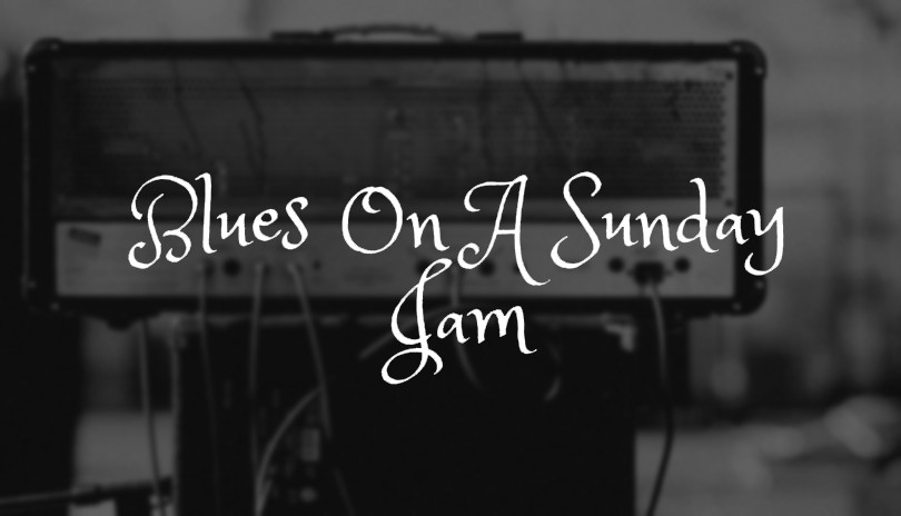 Blues On A Sunday Jam - May 19