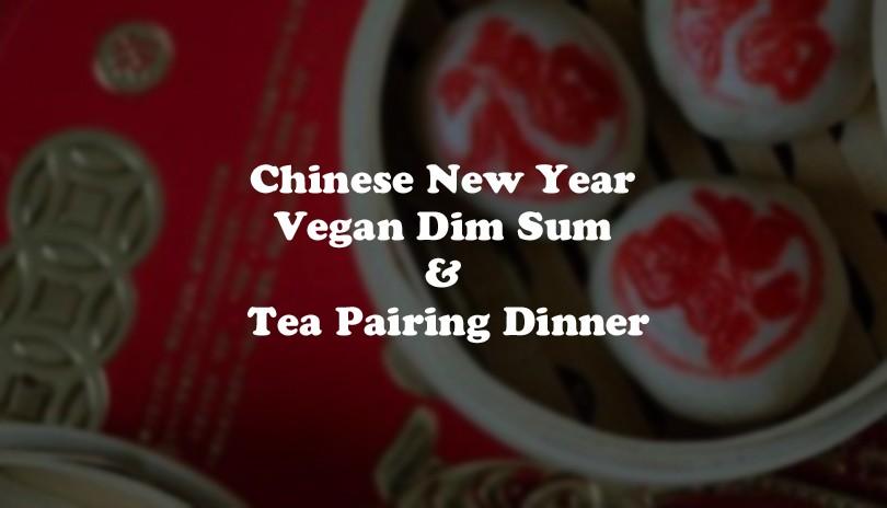 Chinese New Year Vegan Dim Sum & Tea Pairing Dinner