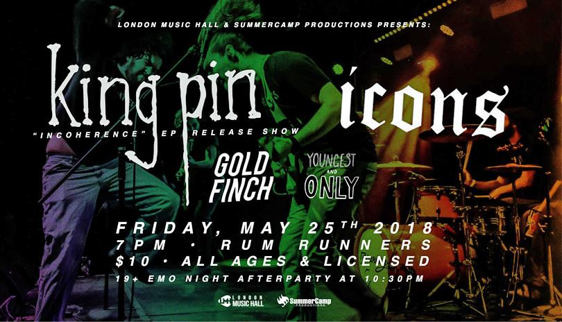 King Pin's EP Release show with Icons, Gold Finch & Youngest & Only