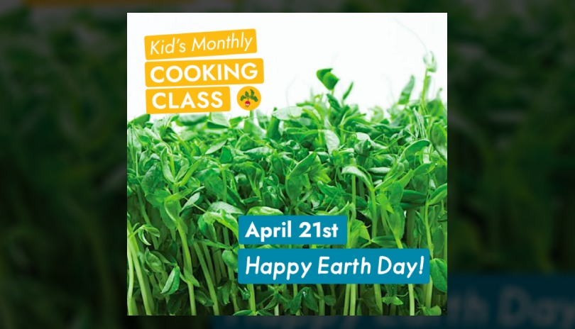 Happy Earth Day! - Growing Chefs! Kids Monthly Cooking Class