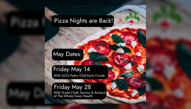 Growing Chefs! Pizza Night - May 14