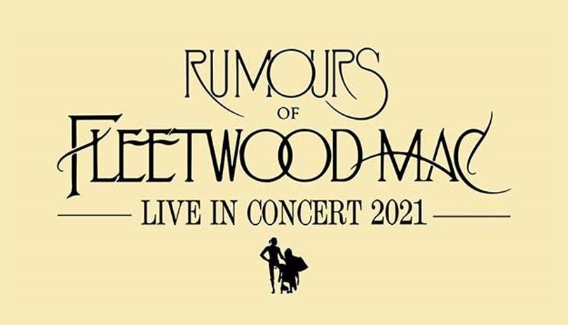 Rumours of Fleetwood Mac Live in Concert 2021