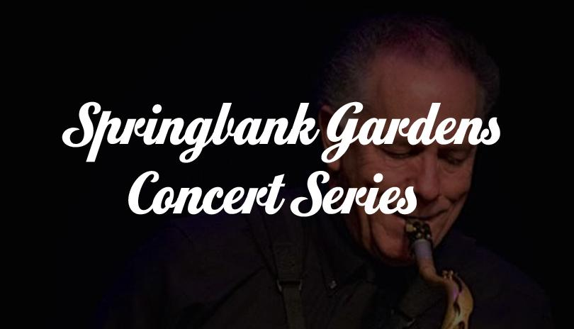 Springbank Gardens Concert Series - Ken Foster & Nevin Campbell Quartet