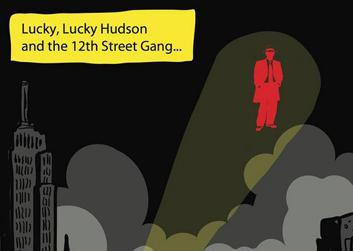 Lucky, Lucky Hudson and the 12th Street Gang