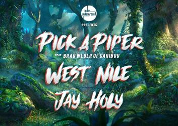 Pick A Piper (ft. Brad Weber of Caribou), West Nile, Jay Holy