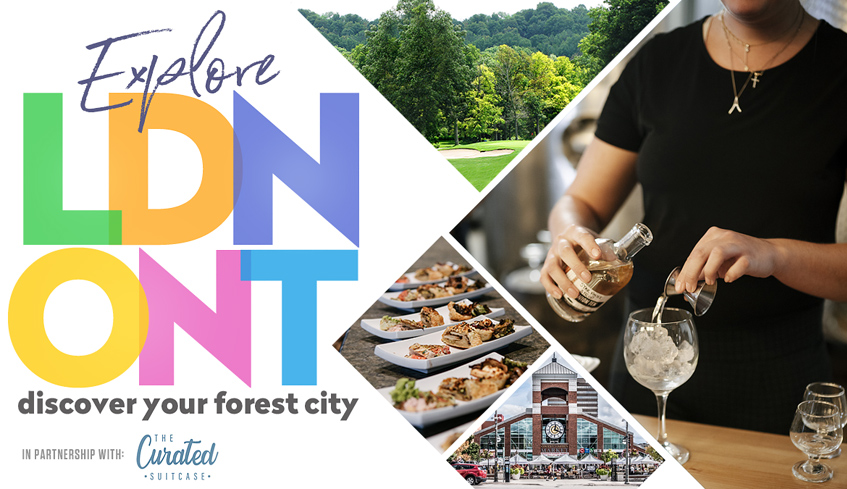Explore LDN ONT - Discover Your Forest City image montage of food, park scenery and the covent garden market