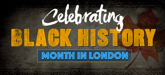 BLACK HISTORY MONTH IN LONDON